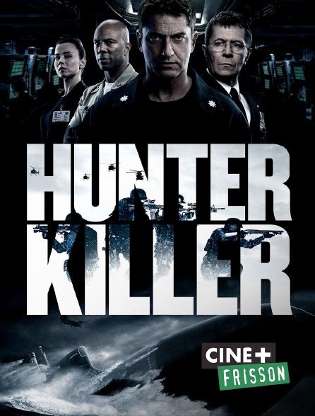 Ciné+ Frisson - Hunter Killer