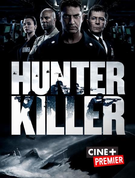 Ciné+ Premier - Hunter Killer