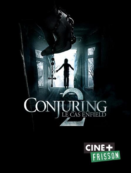 Ciné+ Frisson - Conjuring 2 : le cas Enfield