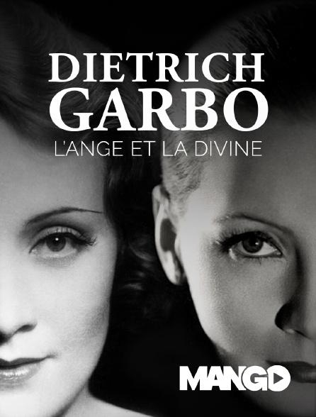 Mango - Dietrich-Garbo : l'ange et la divine