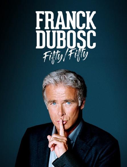 Franck Dubosc : Fifty / Fifty