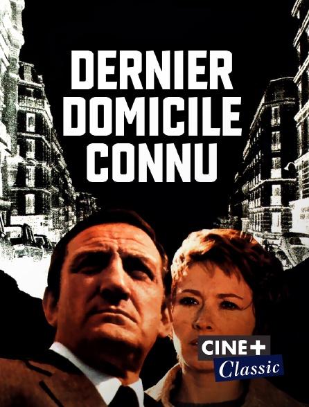 Ciné+ Classic - Dernier domicile connu