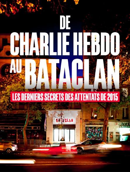 De Charlie Hebdo au Bataclan, les derniers secrets des attentats de 2015