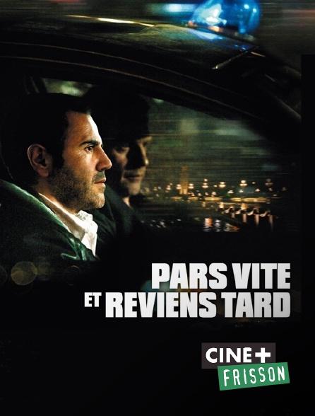 Ciné+ Frisson - Pars vite et reviens tard