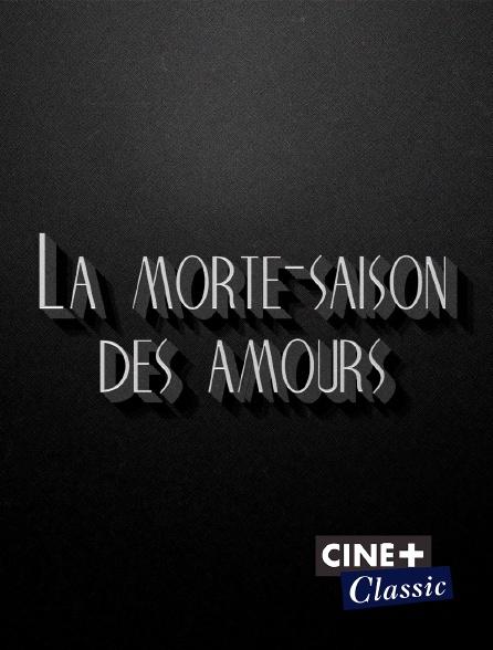 Ciné+ Classic - La morte-saison des amours
