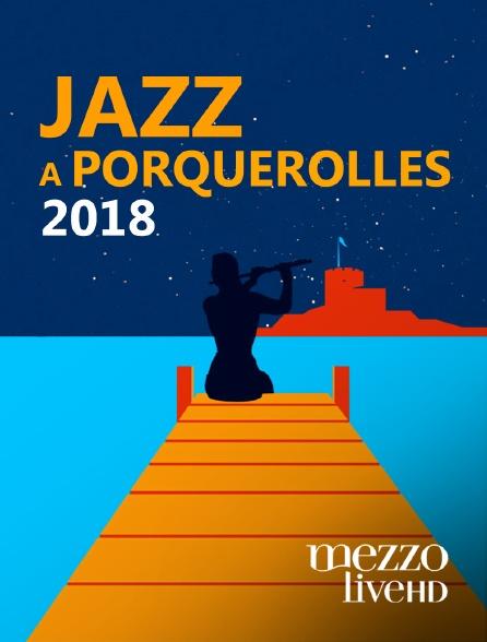Mezzo Live HD - Jazz à Porquerolles 2018