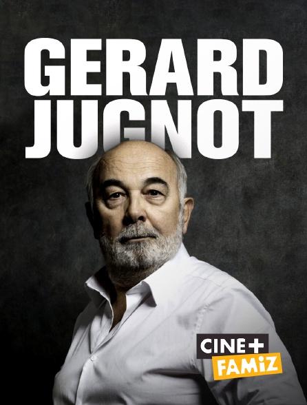 Ciné+ Famiz - Gérard Jugnot