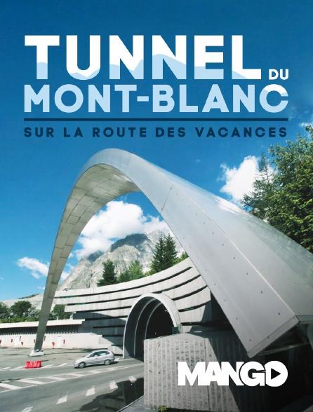 Mango - Tunnel du Mont-Blanc, sur la route des vacances