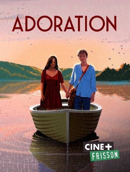 Ciné+ Frisson - Adoration