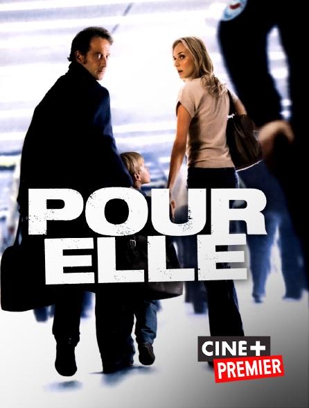 Ciné+ Premier - Pour elle