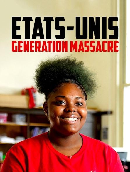 Etats-Unis, génération massacre