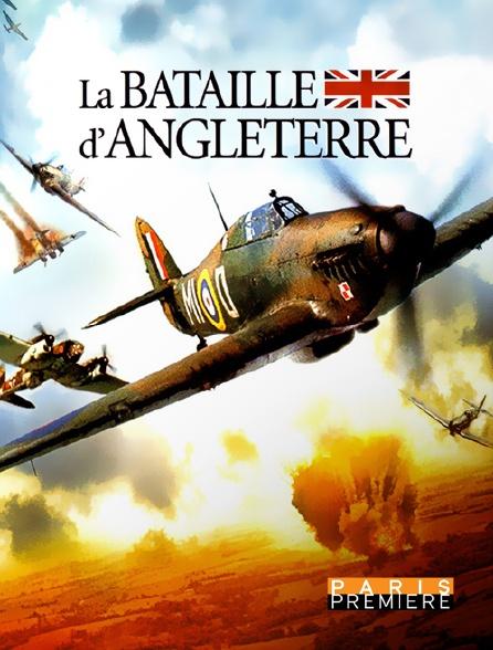 Paris Première - La bataille d'Angleterre