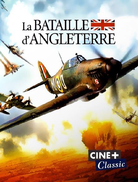 Ciné+ Classic - La bataille d'Angleterre
