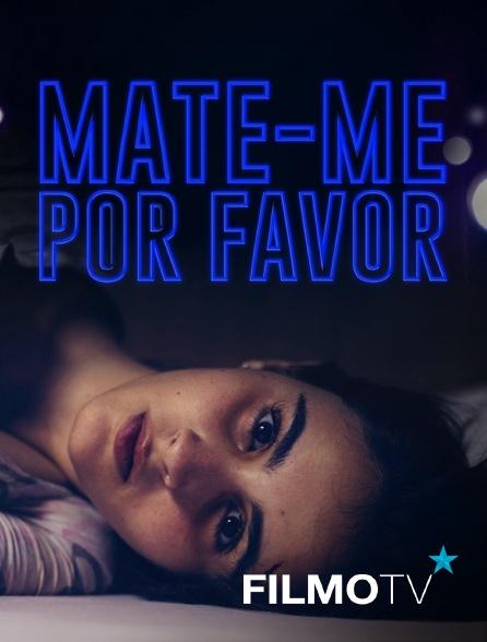 FilmoTV - Mate-me por favor