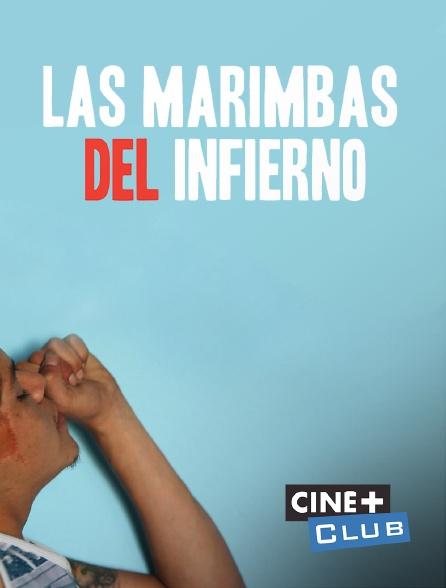 Ciné+ Club - Las marimbas del infierno