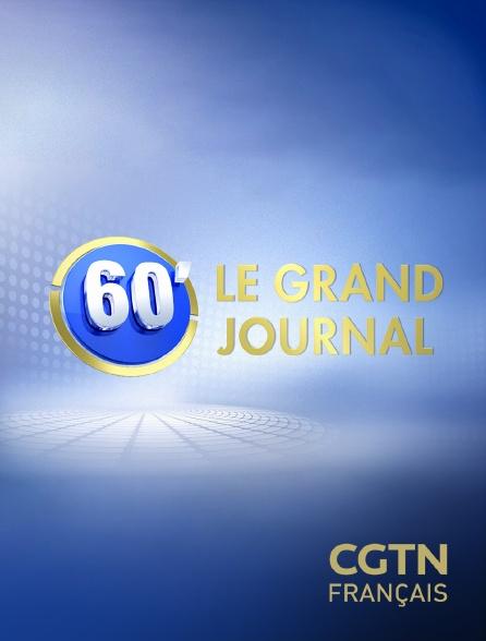 CGTN FR - Le grand journal