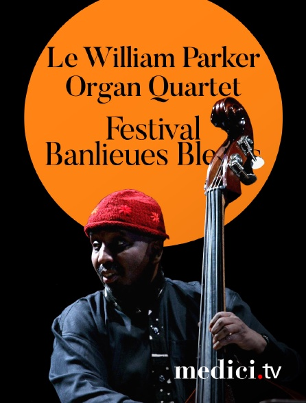 Medici - Le William Parker Organ Quartet en concert au Festival Banlieues Bleues