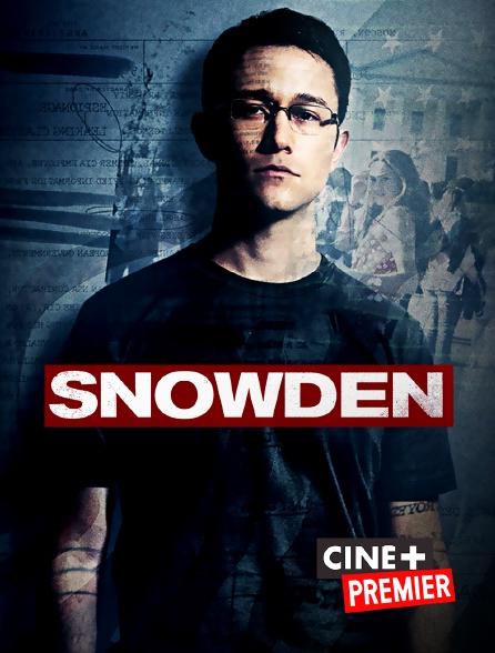 Ciné+ Premier - Snowden