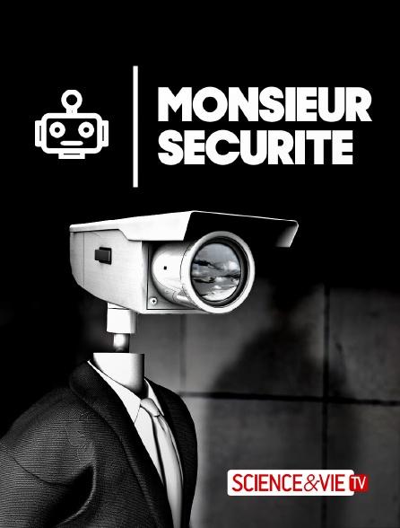 Science et Vie TV - Monsieur Sécurité
