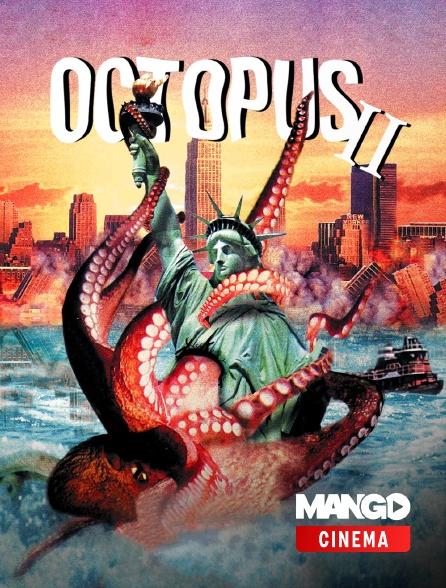 MANGO Cinéma - Octopus 2