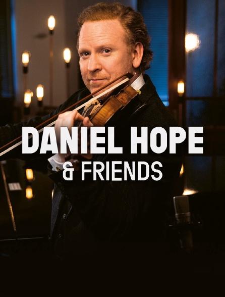 Daniel Hope & Friends on Tour