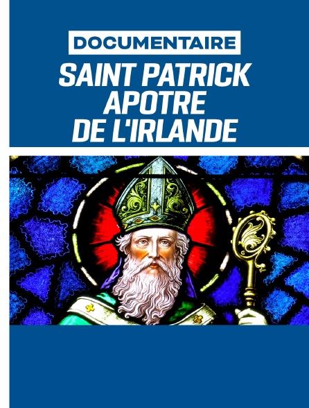 Saint Patrick : apôtre de l'Irlande
