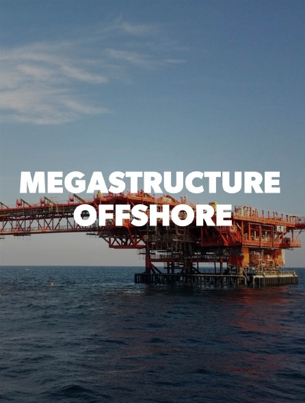 Mégastructure offshore