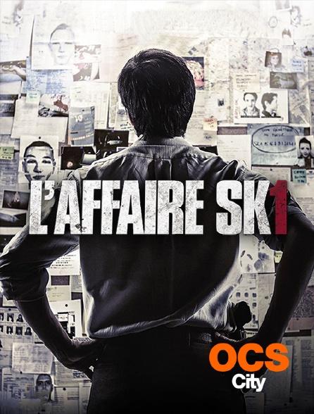 OCS City - L'affaire SK1