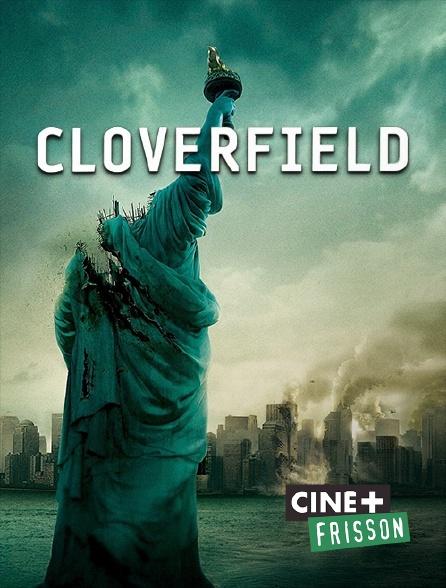 Ciné+ Frisson - Cloverfield