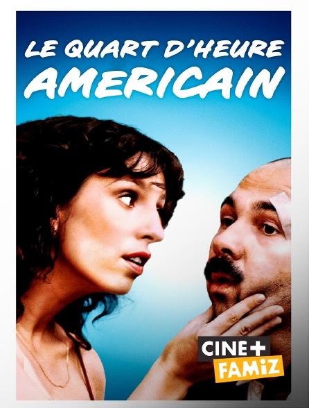 Ciné+ Famiz - Le quart d'heure américain