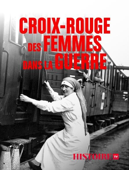 HISTOIRE TV - Croix-Rouge, des femmes dans la guerre