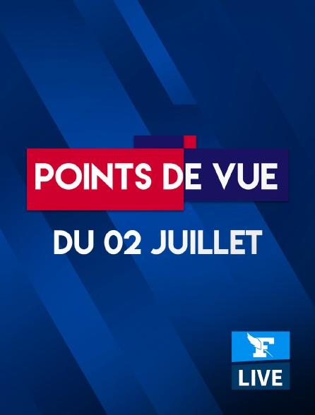 Figaro Live - Points de Vue du 2 juillet 2021