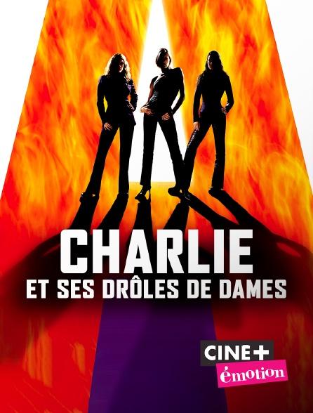 Ciné+ Emotion - Charlie et ses drôles de dames