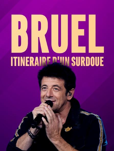 Bruel : itinéraire d'un surdoué