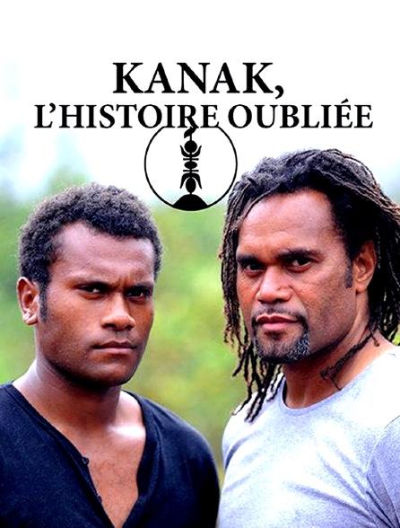 Kanaks, l'histoire oubliée