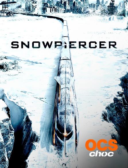 OCS Choc - Snowpiercer : le transperceneige