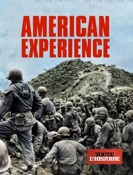Toute l'histoire - American Experience