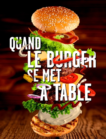 Quand le burger se met à table