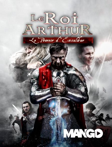 Mango - Le Roi Arthur : le pouvoir d'Excalibur
