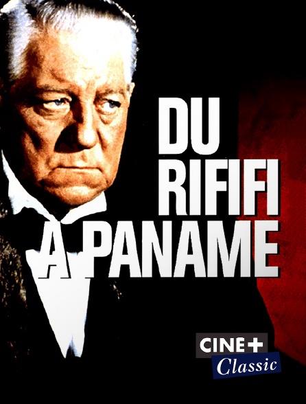 Ciné+ Classic - Du rififi à Paname