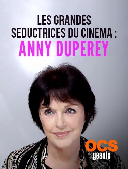 OCS Géants - Les grandes séductrices du cinéma : Anny Duperey