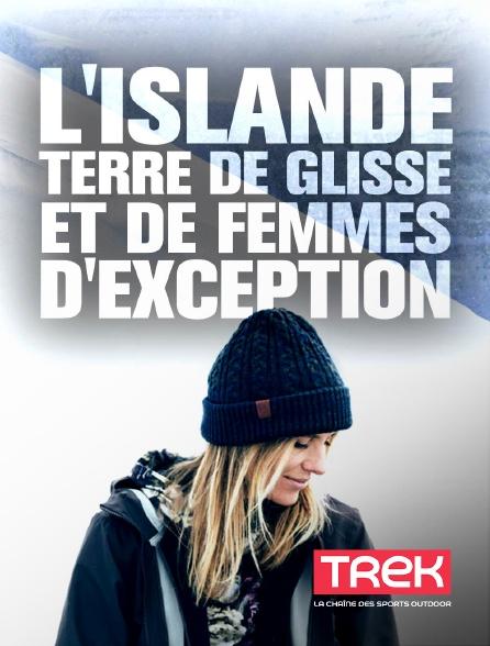 Trek - L'Islande, terre de glisse et de femmes d'exception