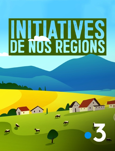 France 3 - Initiatives de nos régions