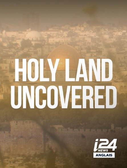 i24 News Anglais - Holyland Uncovered