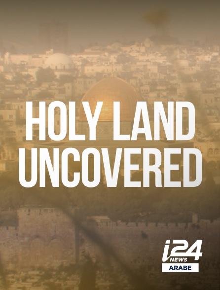 i24 News Arabe - Holyland Uncovered