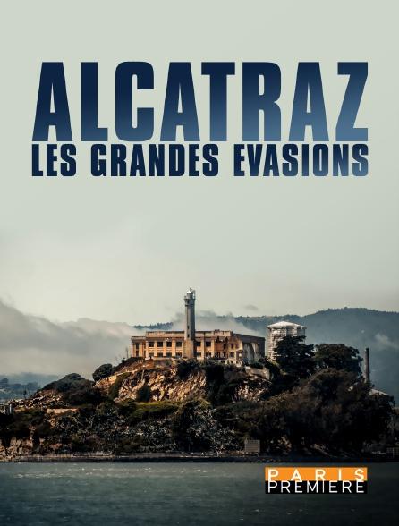 Paris Première - Alcatraz : les grandes Évasions