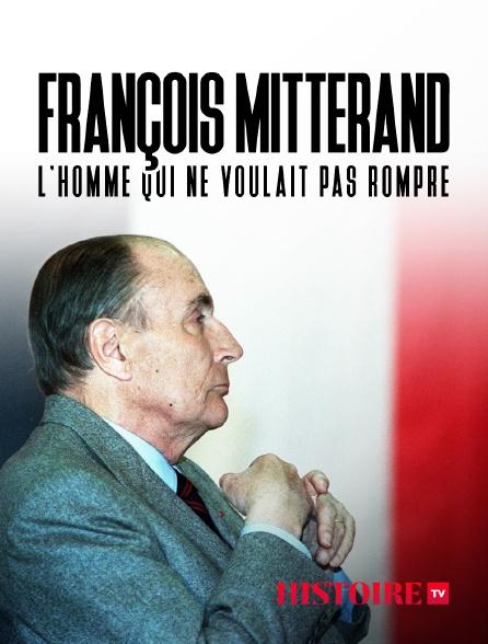 HISTOIRE TV - François Mitterrand, l'homme qui ne voulait pas rompre