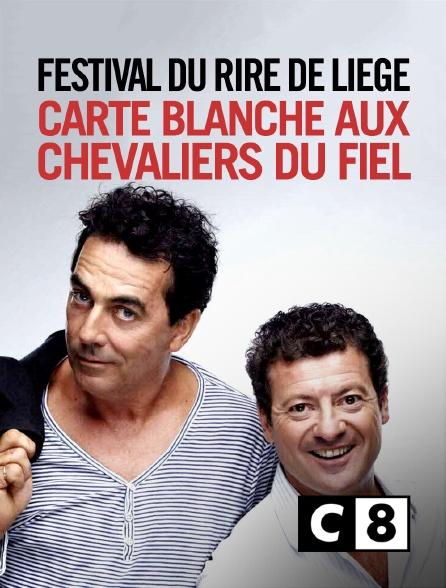 C8 - Festival du rire de Liège : Carte blanche aux Chevaliers du Fiel
