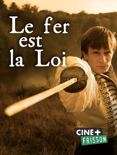 Ciné+ Frisson - Le fer est la loi