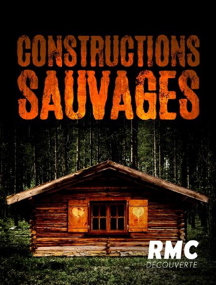 RMC Découverte - Constructions sauvages